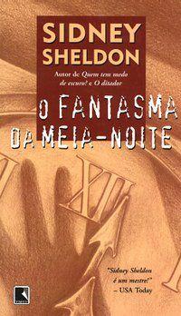 O FANTASMA DA MEIA-NOITE - SHELDON, SIDNEY
