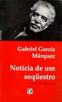 NOTÍCIA DE UM SEQUESTRO - MÁRQUEZ, GABRIEL GARCÍA