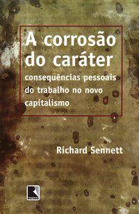 A CORROSÃO DO CARÁTER - SENNETT, RICHARD