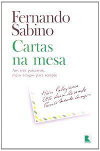CARTAS NA MESA: OS TRÊS PARCEIROS, MEUS AMIGOS PARA SEMPRE - SABINO, FERNANDO