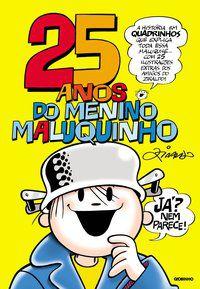 25 ANOS DO MENINO MALUQUINHO - PINTO, ZIRALDO ALVES