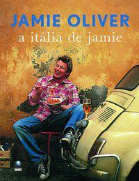 A ITÁLIA DE JAMIE - OLIVER, JAMIE