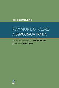 A DEMOCRACIA TRAÍDA - FAORO, RAYMUNDO