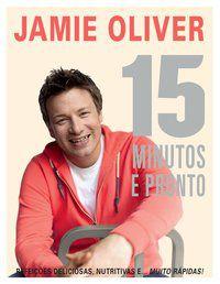 15 MINUTOS E PRONTO - OLIVER, JAMIE