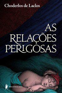 AS RELAÇÕES PERIGOSAS - LACLOS, CHODERLOS DE