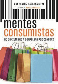 MENTES CONSUMISTAS - SILVA, ANA BEATRIZ BARBOSA