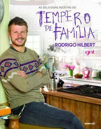 AS DELICIOSAS RECEITAS DO TEMPERO DE FAMÍLIA - HILBERT, RODRIGO