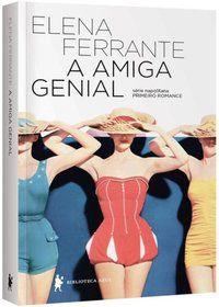 A AMIGA GENIAL - FERRANTE, ELENA