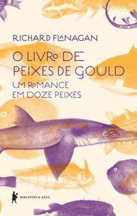 O LIVRO DE PEIXES DE GOULD - FLANAGAN, RICHARD