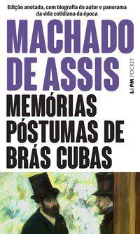 MEMÓRIAS PÓSTUMAS DE BRÁS CUBAS - VOL. 40 - MACHADO DE ASSIS