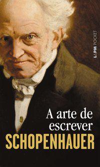 A ARTE DE ESCREVER - VOL. 479 - SCHOPENHAUER, ARTHUR