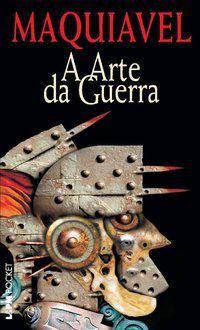 A ARTE DA GUERRA (MAQUIAVEL) - VOL. 676 - MAQUIAVEL