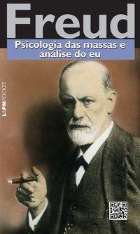 PSICOLOGIA DAS MASSAS E ANÁLISE DO EU - VOL. 1106 - FREUD, SIGMUND