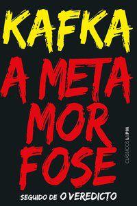 A METAMORFOSE / O VEREDICTO - KAFKA, FRANZ