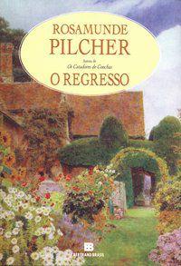 O REGRESSO - PILCHER, ROSAMUNDE