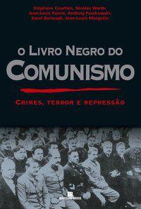 O LIVRO NEGRO DO COMUNISMO - COURTOIS, STÉPHANE