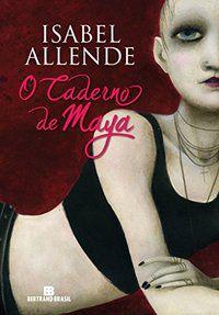 O CADERNO DE MAYA - ALLENDE, ISABEL