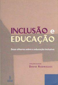 INCLUSÃO E EDUCAÇÃO - VÁRIOS AUTORES