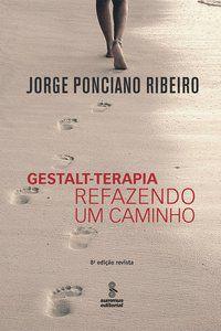 GESTALT-TERAPIA: REFAZENDO UM CAMINHO - ED. REVISTA - RIBEIRO, JORGE PONCIANO