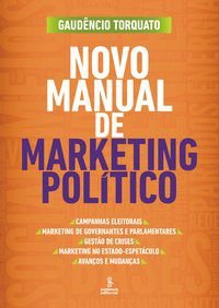 NOVO MANUAL DE MARKETING POLÍTICO - TORQUATO, GAUDÊNCIO