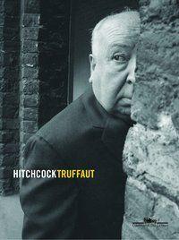 HITCHCOCK / TRUFFAUT : ENTREVISTAS - TRUFFAUT, FRANÇOIS