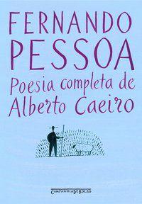 POESIA COMPLETA DE ALBERTO CAEIRO - PESSOA, FERNANDO