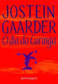 O DIA DO CURINGA - GAARDER, JOSTEIN
