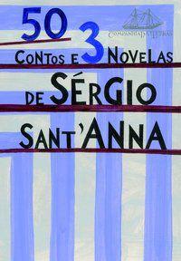 50 CONTOS E 3 NOVELAS - SANT ANNA, SÉRGIO