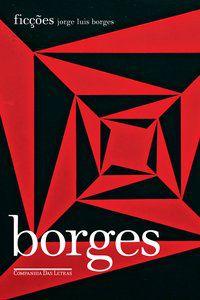 FICÇÕES (1944) - BORGES, JORGE LUIS