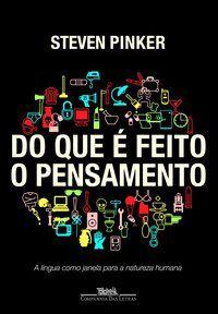 DO QUE É FEITO O PENSAMENTO - PINKER, STEVEN