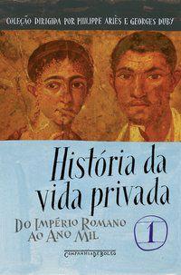HISTÓRIA DA VIDA PRIVADA, VOL. 1 - VÁRIOS AUTORES
