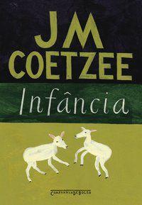 INFÂNCIA - COETZEE, J. M.