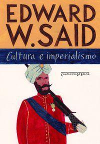 CULTURA E IMPERIALISMO - SAID, EDWARD W.