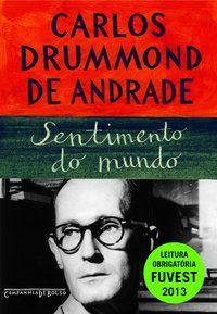 SENTIMENTO DO MUNDO - ANDRADE, CARLOS DRUMMOND DE