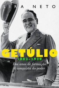 GETÚLIO 1 (1882-1930) - NETO, LIRA