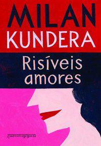 RISÍVEIS AMORES - KUNDERA, MILAN