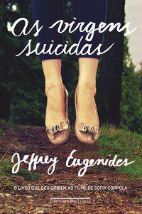 AS VIRGENS SUICIDAS - EUGENIDES, JEFFREY