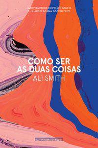COMO SER AS DUAS COISAS - SMITH, ALI