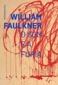 O SOM E A FÚRIA - FAULKNER, WILLIAM