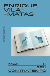 MAC E SEU CONTRATEMPO - VILA-MATAS, ENRIQUE