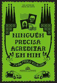 NINGUÉM PRECISA ACREDITAR EM MIM - VILLALOBOS, JUAN PABLO