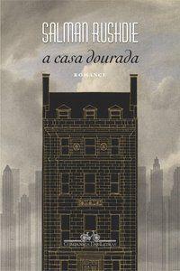 A CASA DOURADA - RUSHDIE, SALMAN