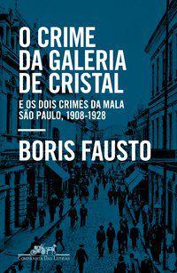 O CRIME DA GALERIA DE CRISTAL - FAUSTO, BORIS