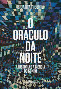 O ORÁCULO DA NOITE - RIBEIRO, SIDARTA
