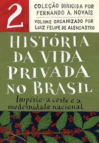 HISTÓRIA DA VIDA PRIVADA NO BRASIL - VOL.2 (EDIÇÃO DE BOLSO) - VOL. 2 - VÁRIOS AUTORES