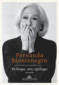 PRÓLOGO, ATO, EPÍLOGO - MONTENEGRO, FERNANDA
