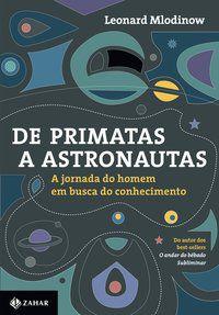 DE PRIMATAS A ASTRONAUTAS - MLODINOW, LEONARD