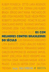 OS CEM MELHORES CONTOS BRASILEIROS DO SÉCULO - VÁRIOS AUTORES