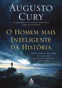 O HOMEM MAIS INTELIGENTE DA HISTÓRIA - CURY, AUGUSTO