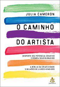O CAMINHO DO ARTISTA - CAMERON, JULIA